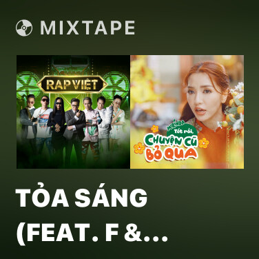 Mixtape Tỏa Sáng (feat. F & R.I.C) - Various Artists