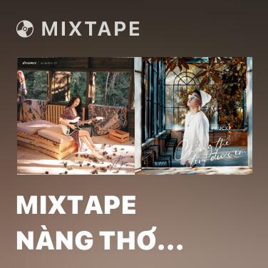 Mixtape Mixtape nàng thơ... trời giấu trời mang đi