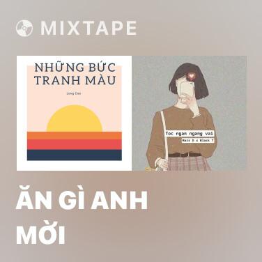 Mixtape Ăn Gì Anh Mời - Various Artists