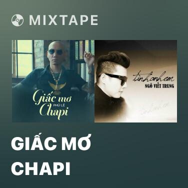 Mixtape Giấc Mơ Chapi - Various Artists