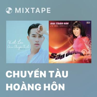 Mixtape Chuyến Tàu Hoàng Hôn - Various Artists