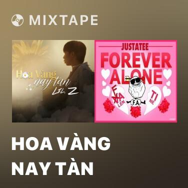 Mixtape Hoa Vàng Nay Tàn - Various Artists