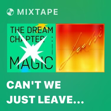 Mixtape Can't We Just Leave The Monster Alive? - Various Artists