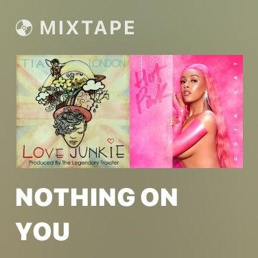 Mixtape Nothing On You - Various Artists