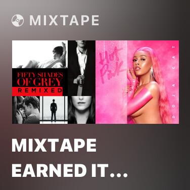 Mixtape Mixtape Earned It (Fifty Shades Of Grey) (Marian Hill Remix) - Various Artists