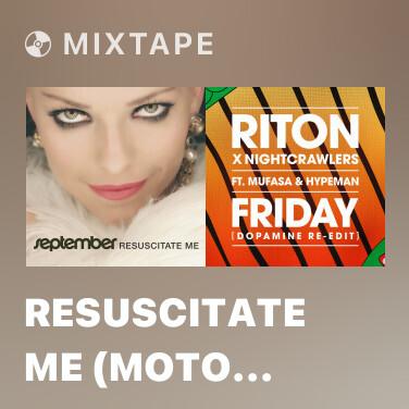 Mixtape Resuscitate Me (Moto Blanco club remix) - Various Artists