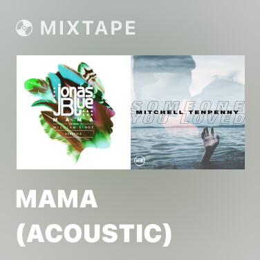 Mixtape Mama (Acoustic) - Various Artists