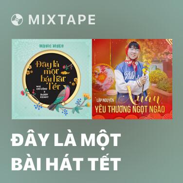 Mixtape Đây Là Một Bài Hát Tết - Various Artists