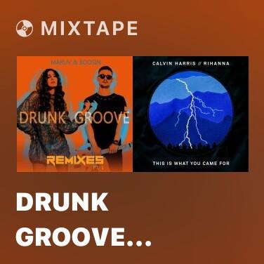Mixtape Drunk Groove (Rodge Remix) - Various Artists