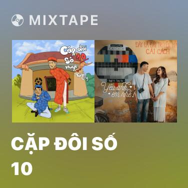 Mixtape Cặp Đôi Số 10 - Various Artists