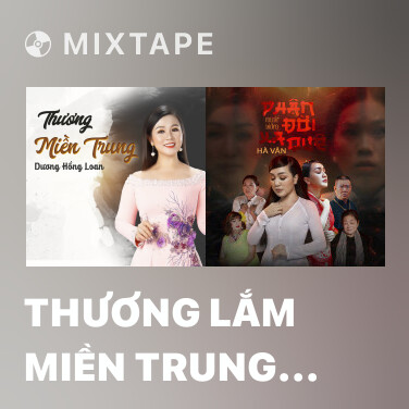 Mixtape Thương Lắm Miền Trung Ơi - Various Artists