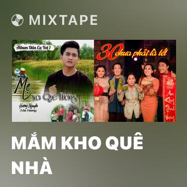 Mixtape Mắm Kho Quê Nhà - Various Artists