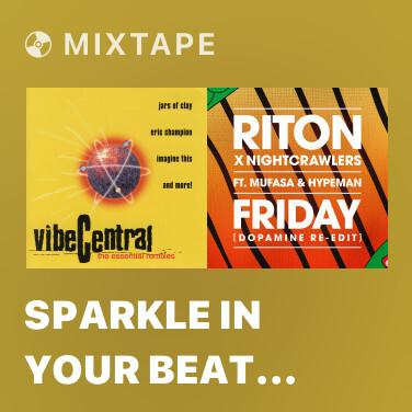 Mixtape Sparkle In Your Beat (Remix) - Various Artists