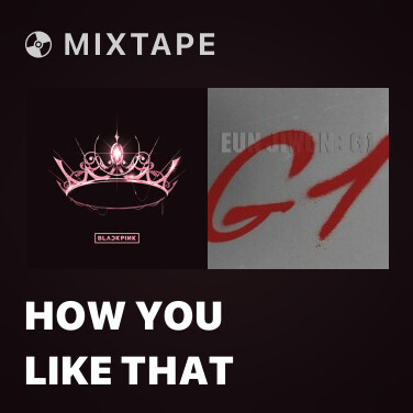 Mixtape How You Like That - Various Artists