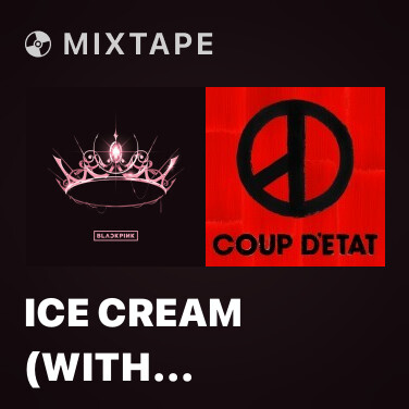 Mixtape Ice Cream (with Selena Gomez) - Various Artists
