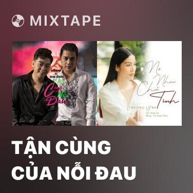 Mixtape Tận Cùng Của Nỗi Đau - Various Artists