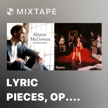 Mixtape Lyric Pieces, Op. 12: No. 1, Arietta -