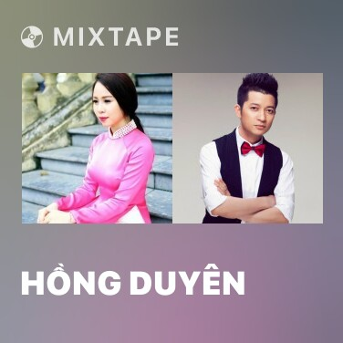 Mixtape Hồng Duyên - Various Artists