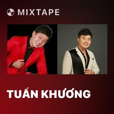 Mixtape Tuấn Khương - Various Artists
