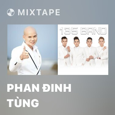 Mixtape Phan Đinh Tùng - Various Artists