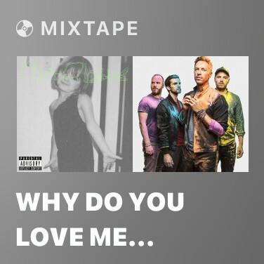 Radio Why Do You Love Me (Klingande Remix)
