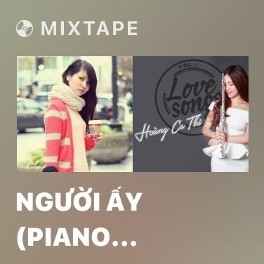 Mixtape Người Ấy (Piano Cover) - Various Artists