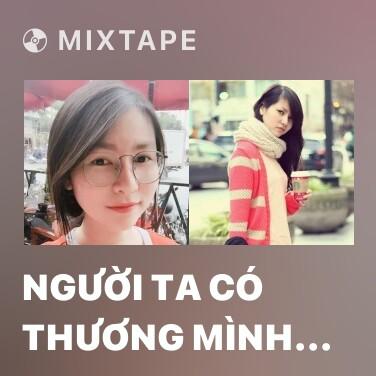 Mixtape Người Ta Có Thương Mình Đâu (Piano Cover) - Various Artists