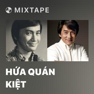 Mixtape Hứa Quán Kiệt