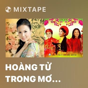 Mixtape Hoàng Tử Trong Mơ (Liveshow Cẩm Ly) - Various Artists