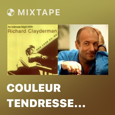 Mixtape Couleur Tendresse (Color Tenderness) - Various Artists