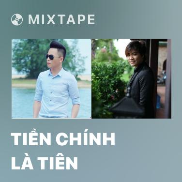 Mixtape Tiền Chính Là Tiên - Various Artists