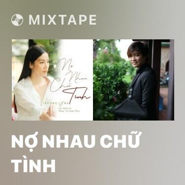 Radio Nợ Nhau Chữ Tình - Various Artists