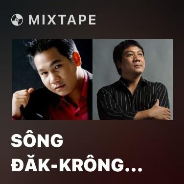 Mixtape Sông Đăk-Krông Mùa Xuân Về - Various Artists