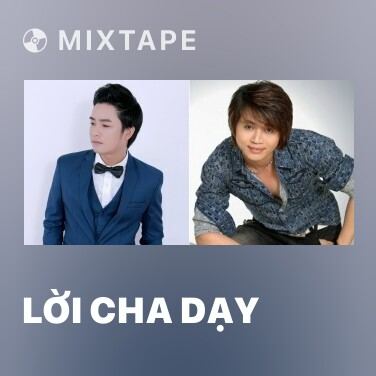 Mixtape Lời Cha Dạy - Various Artists