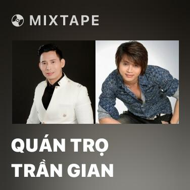 Mixtape Quán Trọ Trần Gian