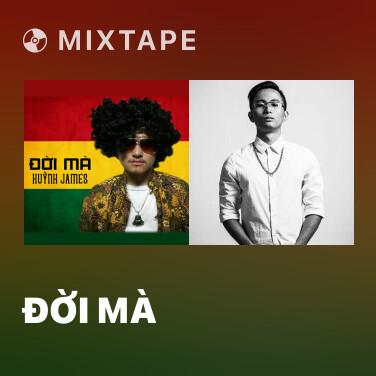 Mixtape Đời Mà