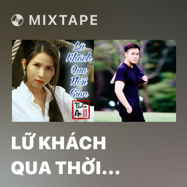 Mixtape Lữ Khách Qua Thời Gian - Various Artists