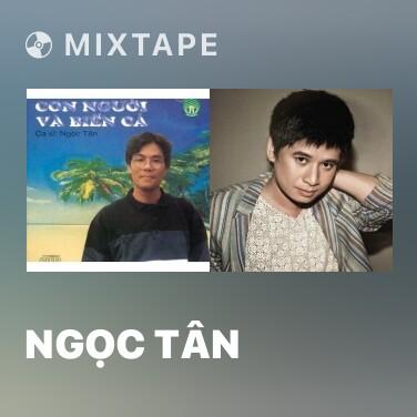 Mixtape Ngọc Tân