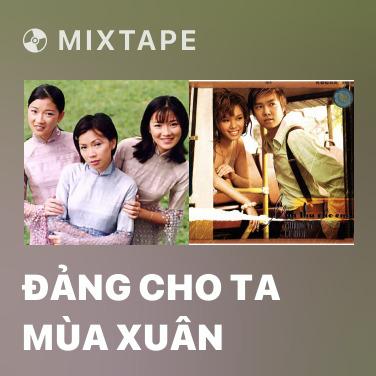 Mixtape Đảng Cho Ta Mùa Xuân - Various Artists