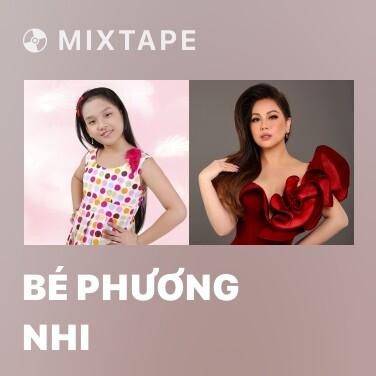 Mixtape Bé Phương Nhi