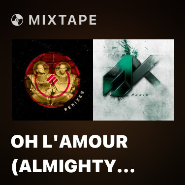 Radio Oh L'Amour (Almighty Remix) - Various Artists