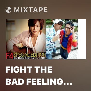 Mixtape Fight The Bad Feeling (Ballad Version) - Various Artists