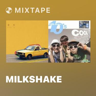 Mixtape Milkshake - Various Artists