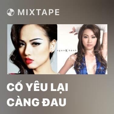 Mixtape Cố Yêu Lại Càng Đau - Various Artists