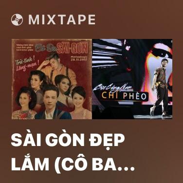 Radio Sài Gòn Đẹp Lắm (Cô Ba Sài Gòn OST) - Various Artists