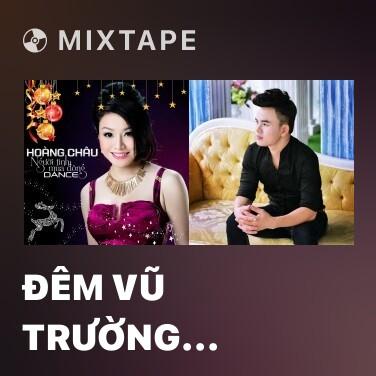 Mixtape Đêm Vũ Trường (Remix) - Various Artists