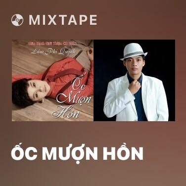 Mixtape Ốc Mượn Hồn - Various Artists