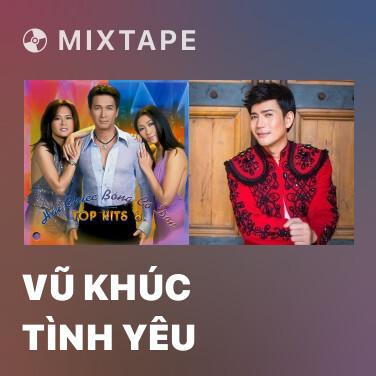 Mixtape Vũ Khúc Tình Yêu - Various Artists
