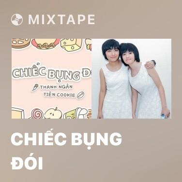 Mixtape Chiếc Bụng Đói - Various Artists