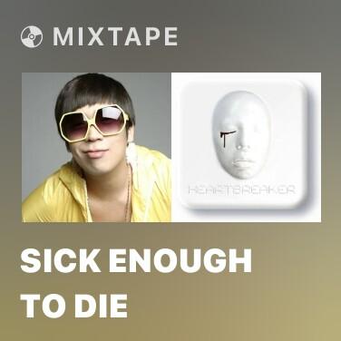 Mixtape Sick Enough To Die - Various Artists